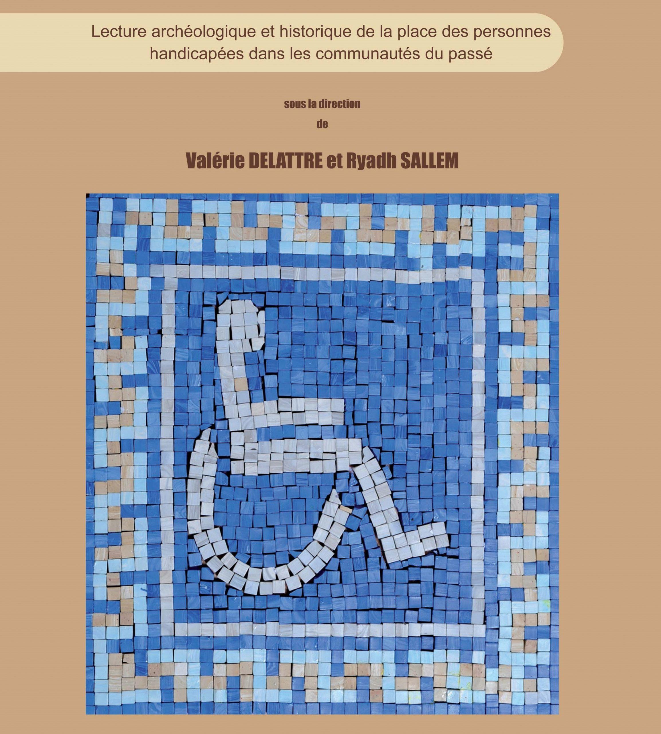 «DÉCRYPTER LA DIFFÉRENCE, Lecture archéologique et historique de la place des personnes handicapées dans les communautés du passé»